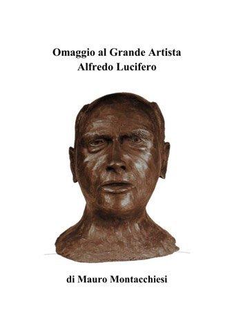 Omaggio al Grande Artista Alfredo Lucifero di Mauro Montacchiesi