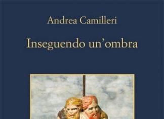 Inseguendo un'ombra di Andrea Camilleri