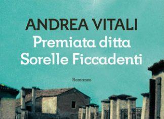 Premiata ditta Sorelle Ficcadenti di Andrea Vitali