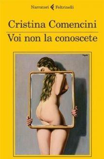 Voi non la conoscete di Cristina Comencini