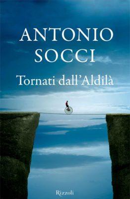 Tornati dall'Aldilà di Antonio Socci