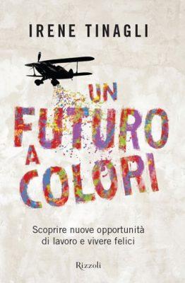 Un futuro a colori di Irene Tenagli