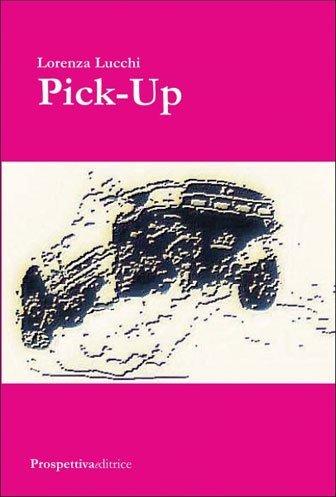 Pick-Up di Lorenza Lucchi