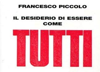 Il desiderio di essere come tutti di Francesco Piccolo