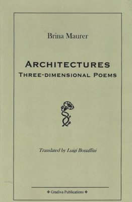 Architectures Three-dimensional Poems di Brina Maurer