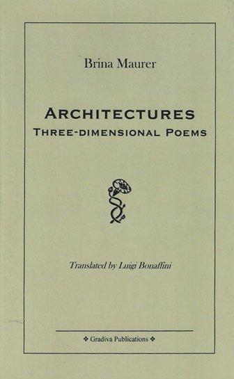 Architectures Three-dimensional Poems di Brina Maurer