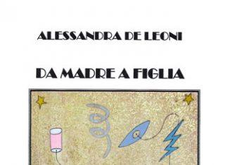 Da madre a figlia di Alessandra De Leoni