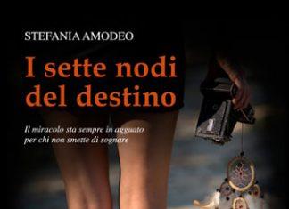 I sette nodi del destino di Stefania Amodeo