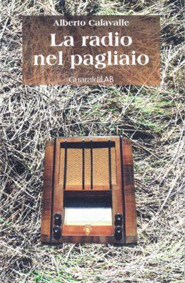 La radio nel pagliaio di Alberto Calavalle