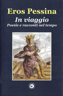In viaggio – Poesie e racconti nel tempo di Eros Pessina