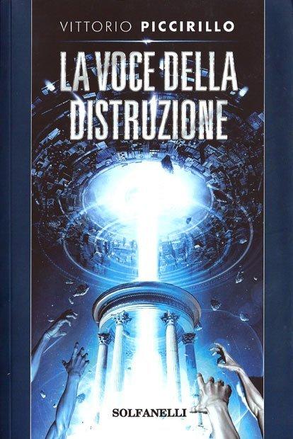 La voce della distruzione di Vittorio Piccirillo