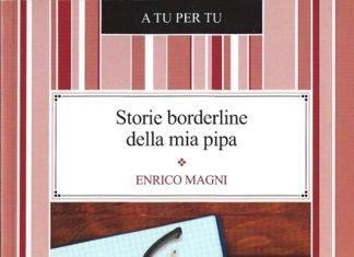 Storie borderline della mia pipa di Enrico Magni