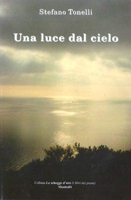 Una luce dal cielo di Stefano Tonelli