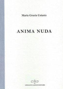 Anima nuda di Maria Grazia Coianiz