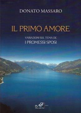 Il primo amore – Variazioni sul tema de I Promessi Sposi di Donato Massaro