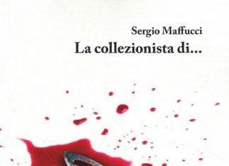 La collezionista di… di Sergio Maffucci