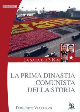 La saga dei 3 Kim - La prima dinastia comunista della storia di Domenico Vecchioni