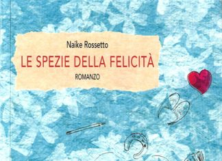 Le spezie della felicità di Naike Rossetto