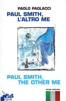 Paul Smith, l'altro me di Paolo Paolacci