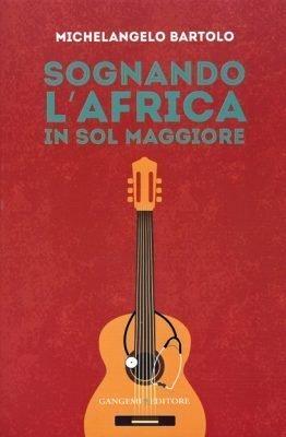 Sognando l'Africa in sol maggiore di Michelangelo Bartolo