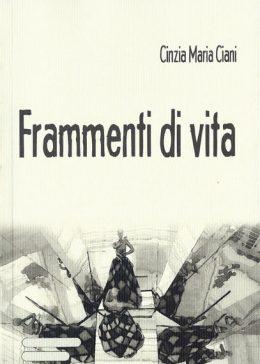Frammenti di vita di Cinzia Maria Ciani