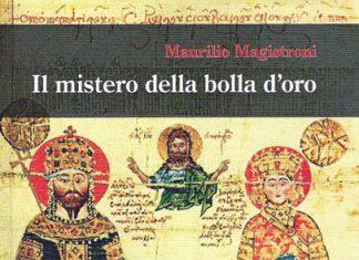 Il mistero della bolla d'oro di Maurilio Magistroni