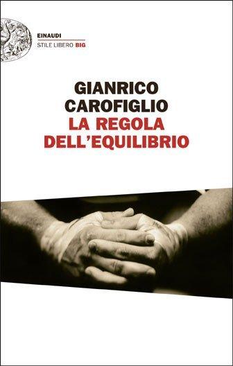 La regola dell'equilibrio di Gianrico Carofiglio