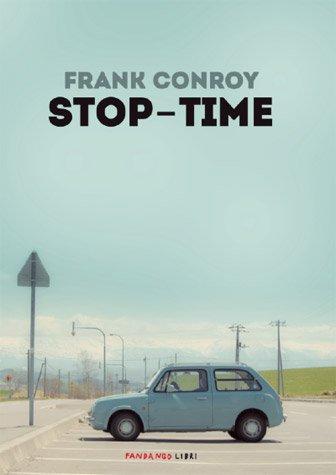 STOP-TIME di Frank Conroy