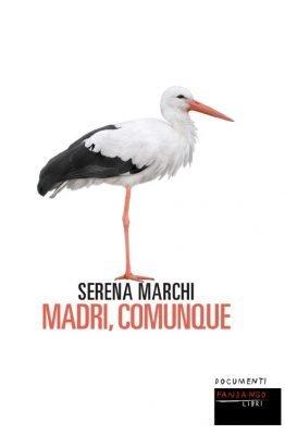 Madri comunque di Serena Marchi