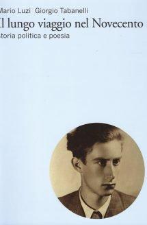 Il lungo viaggio nel Novecento, Mario Luzi - Giorgio Tabanelli