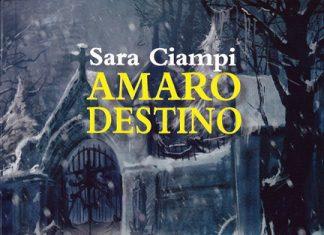 Amaro destino di Sara Ciampi