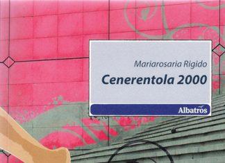 Cenerentola 2000 di Mariarosaria Rigido