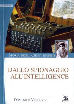Dallo Spionaggio all'Intelligence – Storia degli agenti segreti di Domenico Vecchioni
