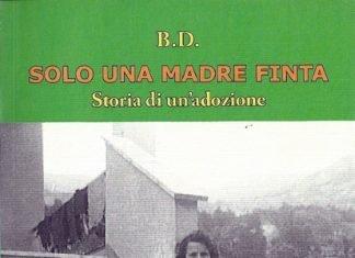 Solo una madre finta – Storia di un'adozione di Daniela Biancotto