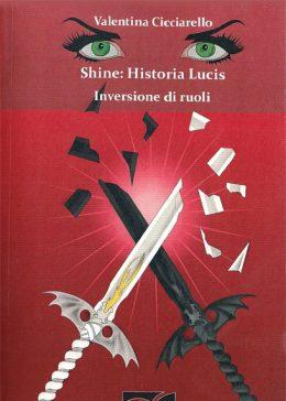 Shine: Historia Lucis – Inversione di ruoli di Valentina Cicciarello