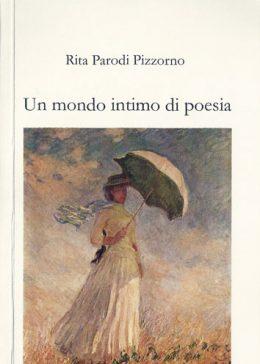 Un mondo intimo di poesia di Rita Parodi Pizzorno