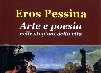 Arte e poesia nelle stagioni della vita di Eros Pessina