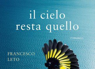 Il cielo resta quello di Francesco Leto