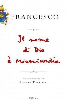 Il nome di Dio è misericordia di Papa Francesco