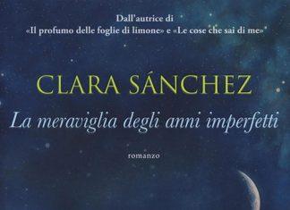 La meraviglia degli anni imperfetti di Clara Sanchez