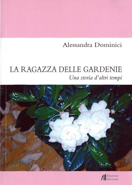 La ragazza delle gardenie di Alessandra Dominici