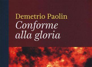 Conforme alla gloria di Demetrio Paolin