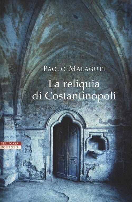 La reliquia di Costantinopoli di Paolo Malaguti