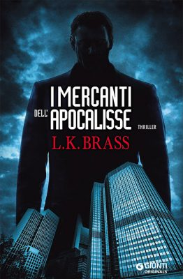I mercanti dell'apocalisse di L. K. Brass