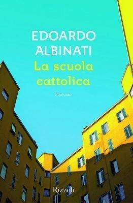 La scuola cattolica di Edoardo Albinati