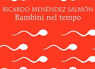 Bambini nel tempo di Ricardo Menéndez Salmón