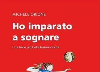 Ho imparato a sognare di Michele Orione