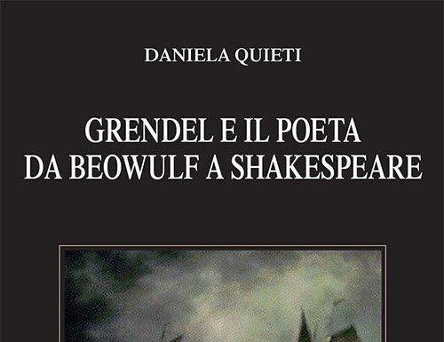 Grendel e il Poeta da Beowulf a Shakespeare di Daniela Quieti