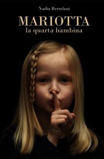 Mariotta la quarta bambina di Nadia Bertolani