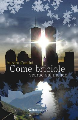 Come briciole sparse sul mondo di Aurora Cantini